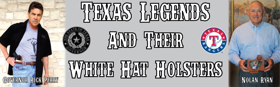 The preferred quality concealed carry holsters of these Texas legends - White Hat Holsters